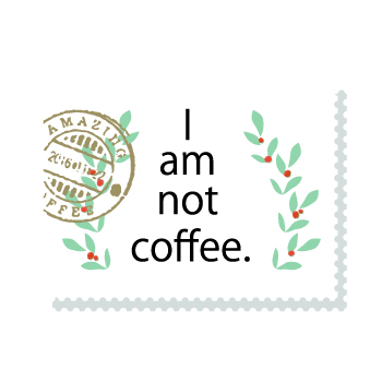 I am not coffee
